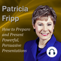 How to Prepare and Present Powerful, Persuasive Presentations