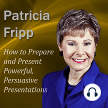 How to Prepare and Present Powerful, Persuasive Presentations: Increase the Speech With Which You Succeed