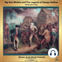 Rip Van Winkle and The Legend of Sleepy Hollow: Alcazar AudioWorks Presents