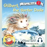 Gilbert, the Surfer Dude