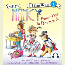 Fancy Nancy: Fancy Day in Room 1-A: I Can Read! Level 1