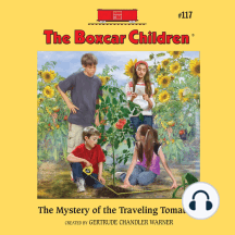 The Mystery of the Traveling Tomatoes: The Boxcar Children Mysteries, Book 117
