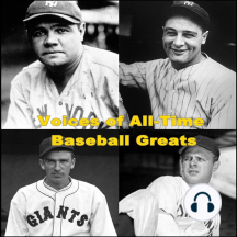 Voices of All-Time Baseball Greats