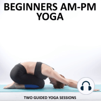 Beginners AM - PM Yoga