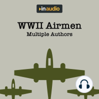 WWII Airmen: Amazing Accounts of Airmen Recorded During the War