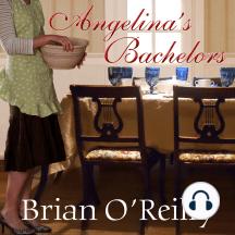 Angelina's Bachelors: A Novel, With Food