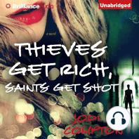 Thieves Get Rich, Saints Get Shot