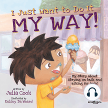 I Just Want to Do It My Way!: My Story About Asking for Help and Staying on Task