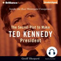 The Secret Plot to Make Ted Kennedy President