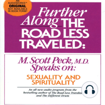 Sexuality & Spirituality: Further Along the Road Less Traveled