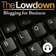 Lowdown, The: Blogging for Business