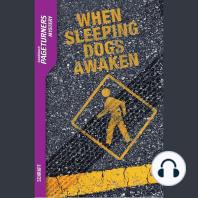 When Sleeping Dogs Awaken