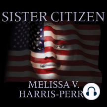 Sister Citizen: Shame, Stereotypes, and Black Women in America