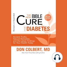 The New Bible Cure for Diabetes: Ancient Truths, Natural Remedies, and the Latest Findings for Your Health Today