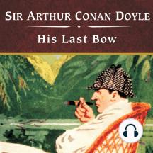 His Last Bow: Short Stories of Sherlock Holmes