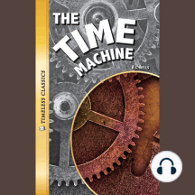 The Time Machine: Timeless Classics