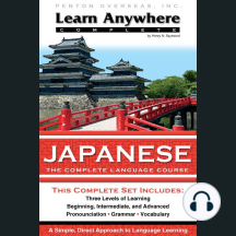 Japanese: The Complete Language Course