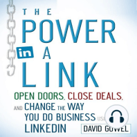 The Power in a Link: Open Doors, Close Deals, and Change the Way You Do Business Using Linkedin