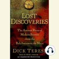 Lost Discoveries: The Ancient Roots of Modern Science from the Babylonians to the Maya