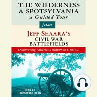 The Wilderness and Spotsylvania, a Guided Tour from Jeff Shaara's Civil War Battlefields