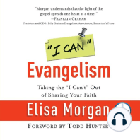 """""""I Can"""" Evangelism: Taking the """"I Can't"""" Out of Sharing Your Faith"""