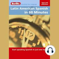 Latin American Spanish in 60 Minutes
