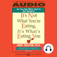 It's Not What You're Eating, It's What's Eating You
