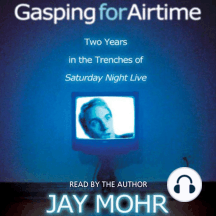 Gasping for Airtime: Two Years in the Trenches at Saturday Night Live