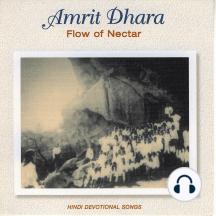 Amrit Dhara (Flow of Nectar): Hindi Devotional Songs
