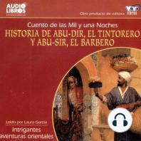 Historia De Abu-Dir, El Tintorero Y Abu-Sir, El Barbero…
