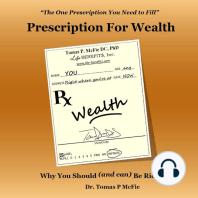 Prescription for Wealth