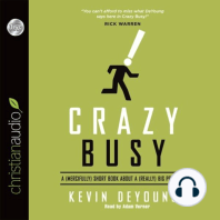 Crazy Busy: A Mercifully Short Book About a Really Big Problem
