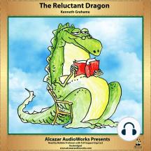 The Reluctant Dragon: Alcazar AudioWorks Presents