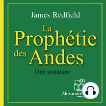 La prophétie des Andes / The Celestine Prophecy: Une aventure