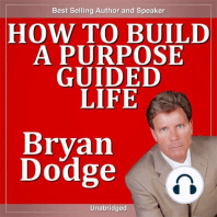 How to Build a Purpose Guided Life