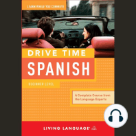 Drive Time Spanish: Beginner Level: A Complete Course from the Language Experts