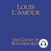 The Ghost of Buckskin Run