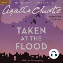 Taken at the Flood: A Hercule Poirot Mystery
