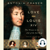Love and Louis XIV: The Women in the Life of the Sun King