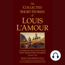 Collected Short Stories of Louis L'Amour, The: Volume One: The Frontier Stories