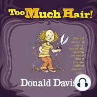 Too Much Hair!