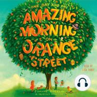 One Day and One Amazing Morning on Orange Street