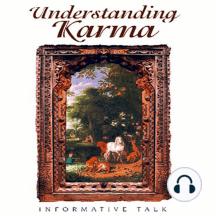 Understanding Karma: Informative Talk