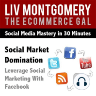 Social Market Domination: Leverage Social Marketing With Facebook