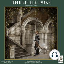 The Little Duke: The Childhood History of Richard the Fearless, Duke of Normandy