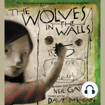 The Wolves in the Walls: The Neil Gaiman Audio Collection