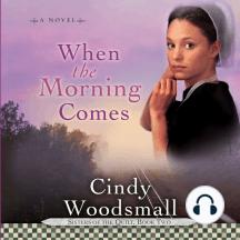 When the Morning Comes: A Novel