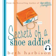 Secrets of a Shoe Addict: A Novel