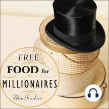 Free Food for Millionaires: A Novel