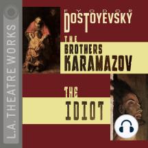 The Brothers Karamazov and The Idiot